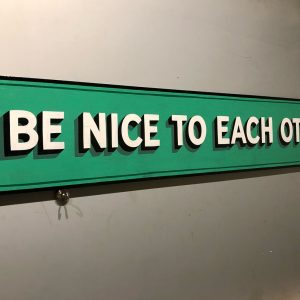 ↓↓↓ BE NICE TO EACH OTHER ↓↓↓