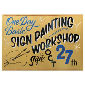 One day Basic SIGN PAINTING WORKSHOP October 27 2019