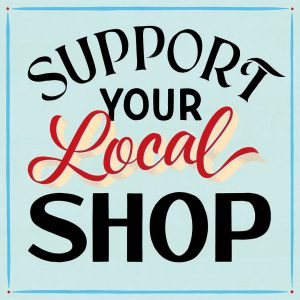 Support Your Local Shop